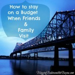 How to Stay on a Budget When Friends and Family Visit #BayouTravel