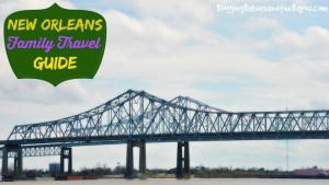 New Orleans Family Travel Guide #BayouTravel
