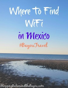 Travel Tips: Where To Find WiFi in Mexico #BayouTravel