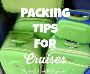 Cruise Tips: Packing Tips for Cruise Travel #BayouTravel