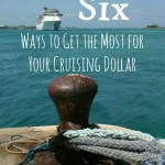 Top 6 Ways to Get the Most Out Of Your Cruising Dollar #BayouTravel
