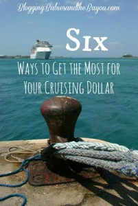 Six Ways to Get the Most out of your Crusing Money- Cruise Money #BayouTravel