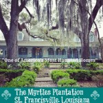 The Myrtles Plantation – Americas Most Haunted Home #BayouTravel