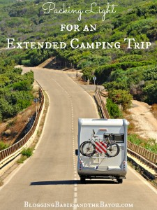 Camping Solutions Tips and Techniques Extended camping trip packing tips #BayouTravel