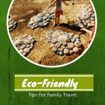 Eco-Friendly Tips for Family Travel #BayouTravel