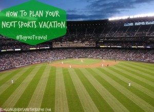 How to Plan Your Next Sports Vacation #BayouTravel
