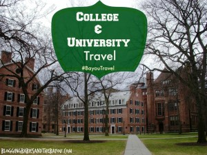 Have a High School Senior Plan your next vacation with education and the future in mind College & University Travel #BayouTravel