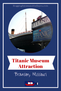 Titanic Museum Attraction - Branson Misouri #ExploreBranson #BayouTravel