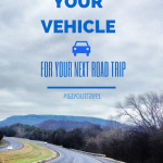 Preparing Your Vehicle for Your Next Road Trip #BayouTravel