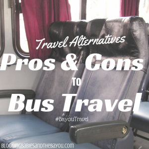 Travel Alternatives – Pros & Cons to Bus Travel #BayouTravel