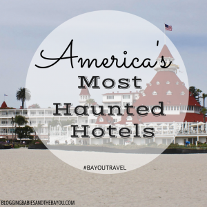 America's Most Haunted Hotels  #BayouTravel
