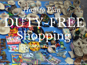 How to Plan Duty-Free Shopping #BayouTravel