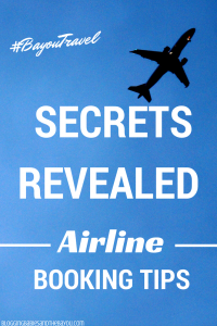 Secrets Revealed: Airline Booking Tips #BayouTravel