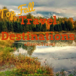 Top Fall Travel Destinations #BayouTravel