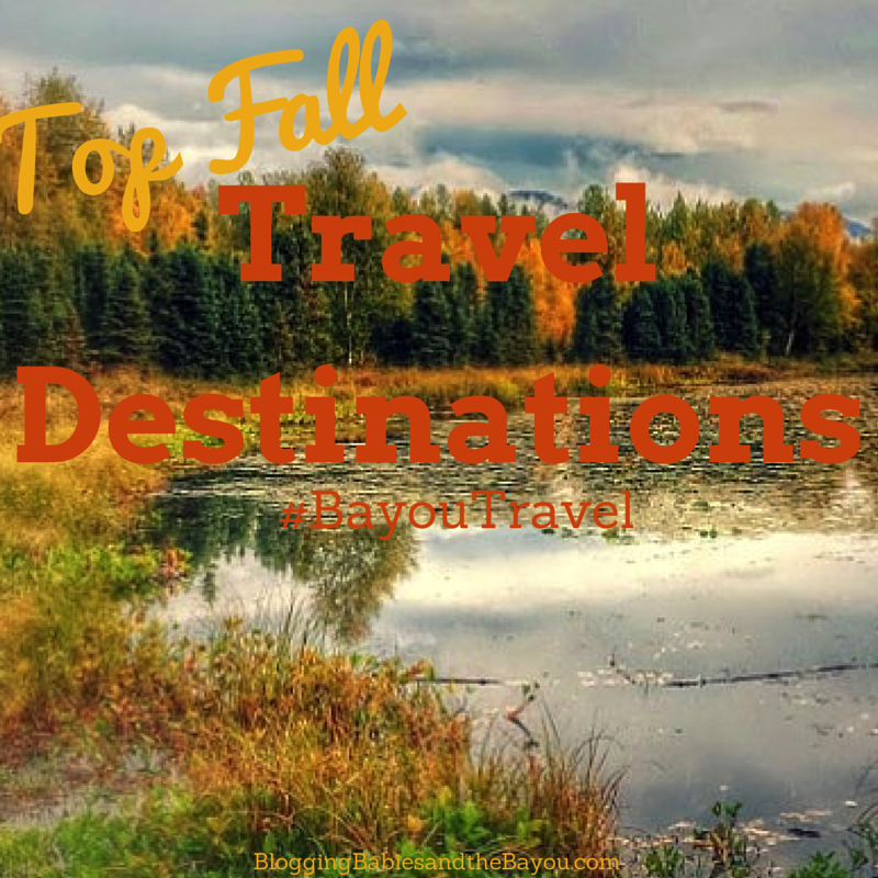 Top fall travel destinations bayoutravel for Best fall destinations in the us