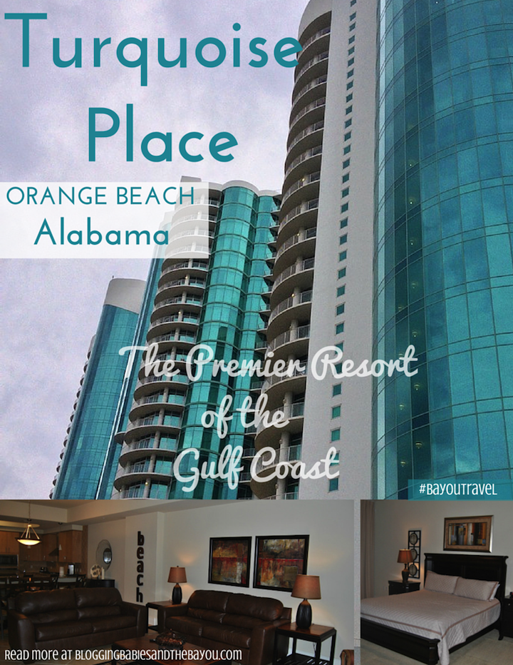 Turquoise Place - Orange Beach Alabama - the Premier Resort of the Gulf Coast #BayouTravel