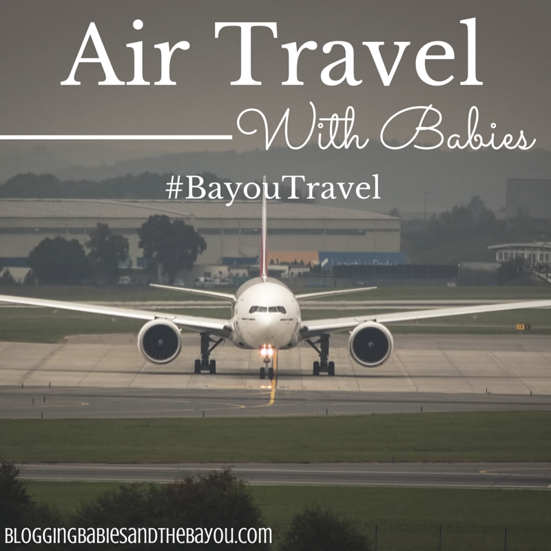 Air Travel With Babies #BayouTravel