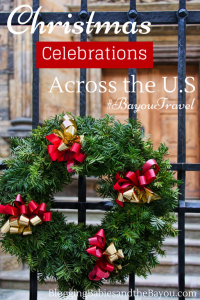 Christmas Family Travel Celebrations Across the US #BayouTravel