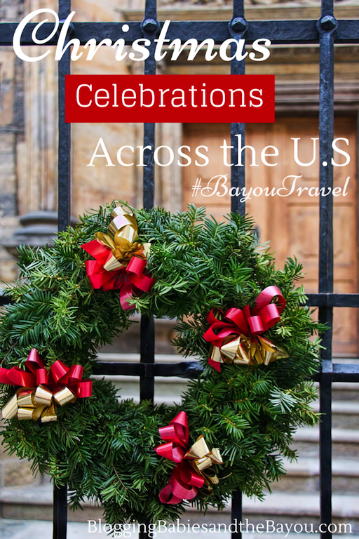 Christmas Celebrations Across the U.S #BayouTravel