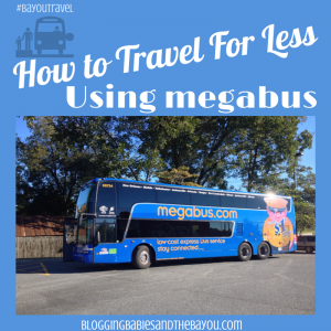 How to travel for less using Megabus #BayouTravel