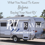 What you need to know before buying your next RV #BayouTravel