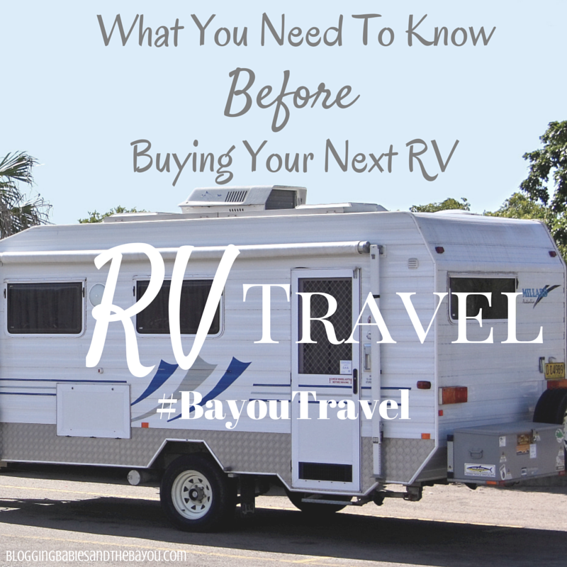 RV Travel - What You Need To Know Before Buying Your Next RV #BayouTravel