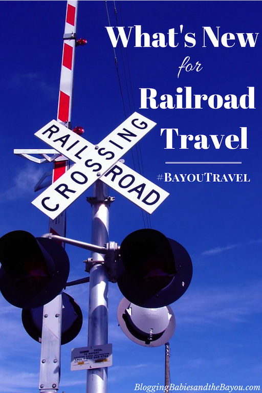 Whats New For Railroad Travel #BayouTravel