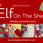 #BayouTravel Elf on the Shelf  Holiday Travel Adventure