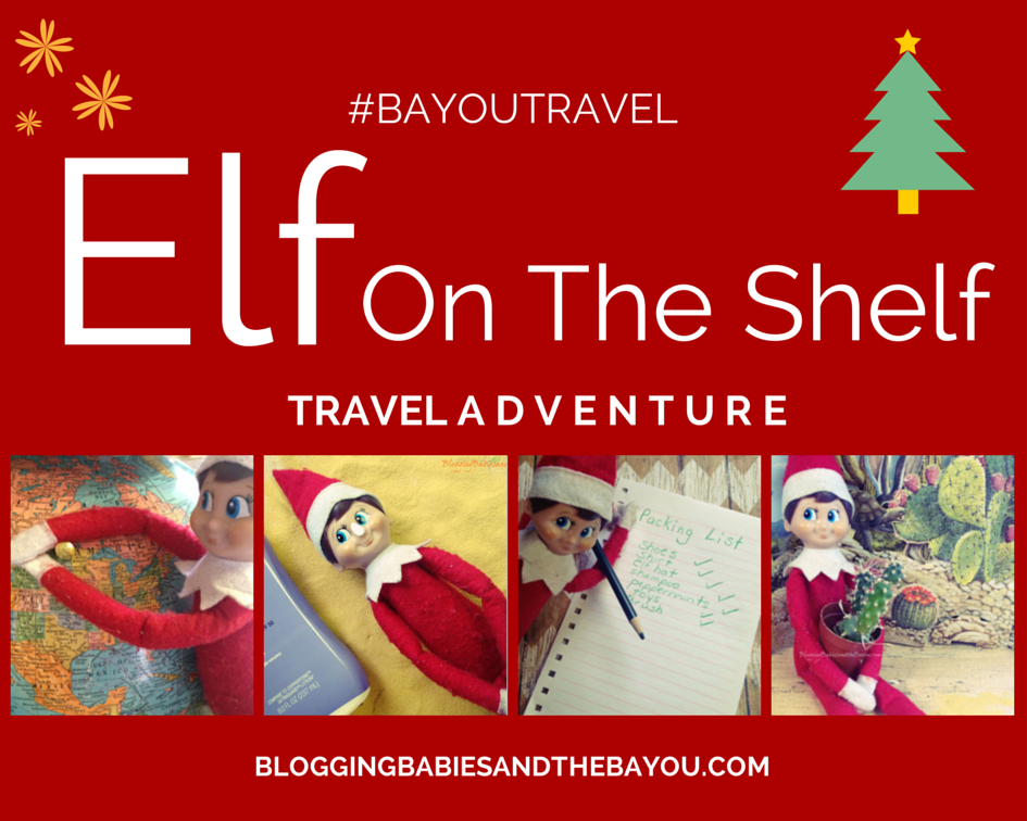#BayouTravel Elf on the Shelf Travel Adventure(1)