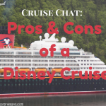 Cruise Chat: Pros & Cons of a Disney Cruise  #BayouTravel