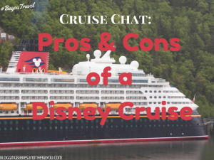 Cruise Chat_ Pros & Cons of a Disney Cruise  #BayouTravel