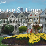 House sitting: How to Travel the World Without booking a Single Hotel Room #BayouTravel