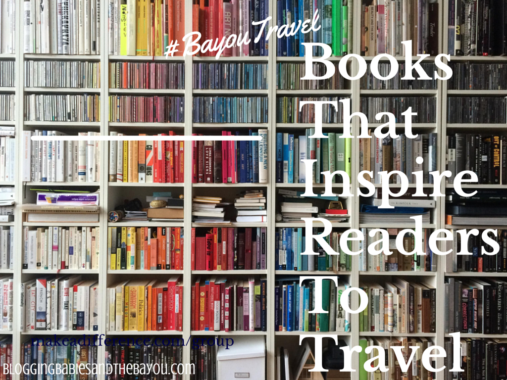 Travel Chat_ Books that inspire readers to travel  #BayouTravel