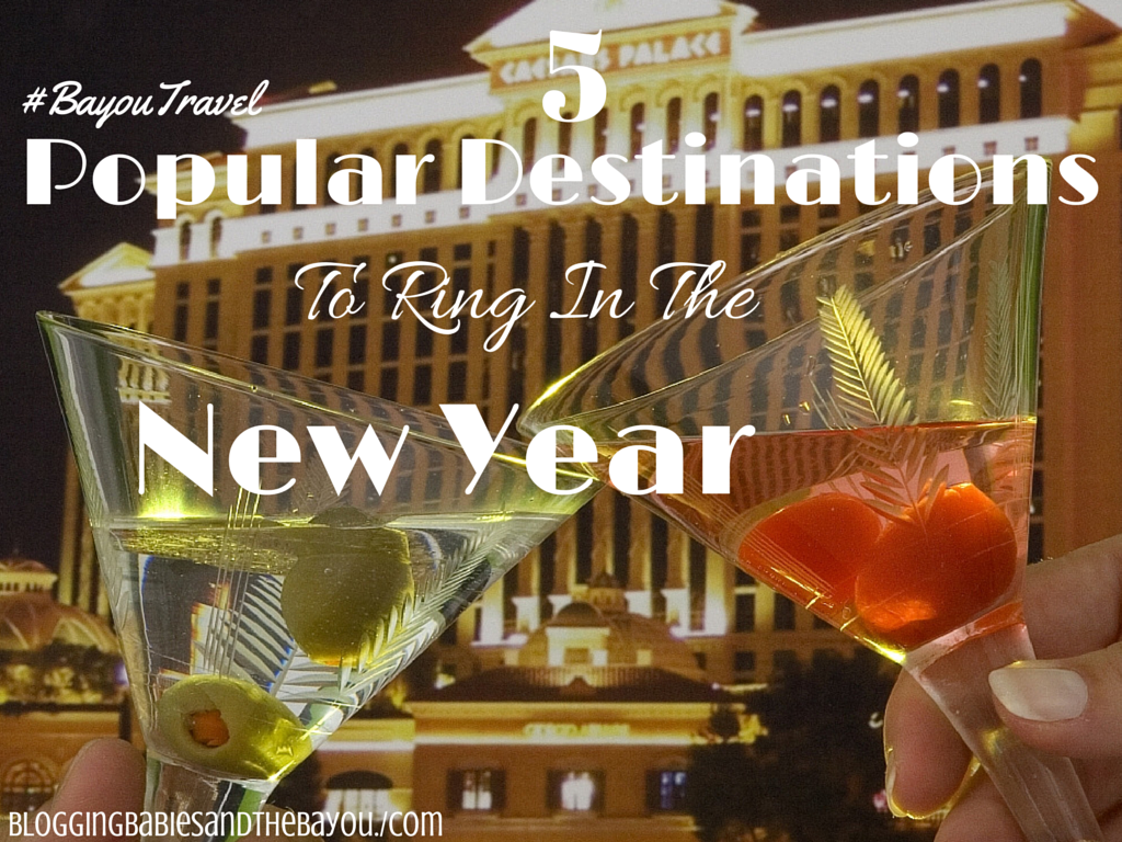 5 Popular Destinations To Ring in the New Year #BayouTravel