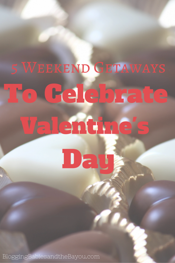 5 Weekend Getaways to Celebrate Valentines Day #BayouTravel