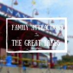 Travel Chat: Family Attractions in the Great Lakes #BayouTravel