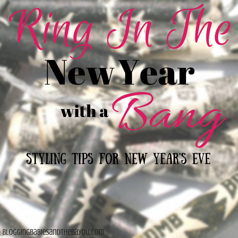 Ring in the New Year with a Bang - Styling Tips for New Years Eve