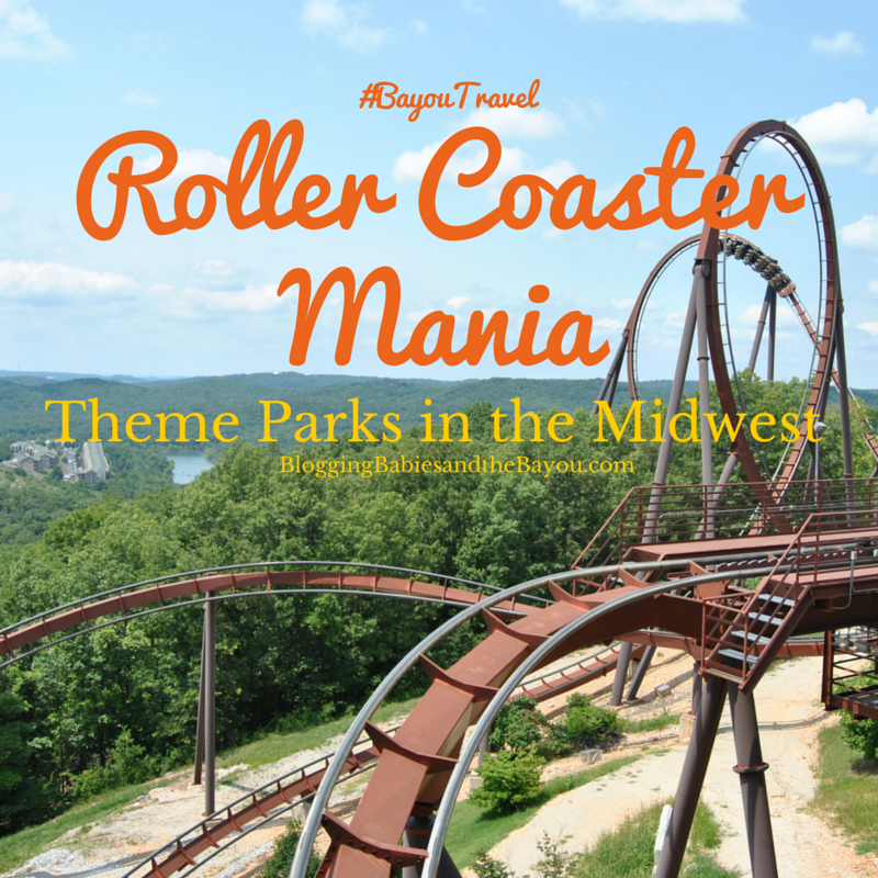 Roller Coasters Mania - Theme Parks in the Midwest #BayouTravel
