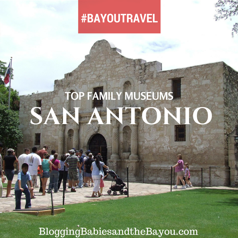 Top Family Museums in San Antonio #BayouTravel