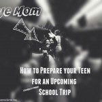 How to Prepare your Teen for an Upcoming School (Parent-Free) Trip #BayouTravel