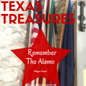 Texas Treasures – Our Visit To The Alamo #BayouTravel Spotlight