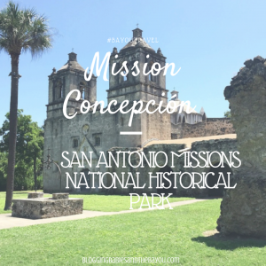 Mission Concepción – San Antonio Missions National Historical Park  #BayouTravel