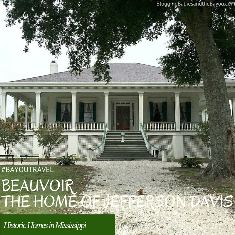 Beauvoir, The Home of Jefferson Davis – Historic Homes in the Mississippi Gulf Coast #BayouTravel