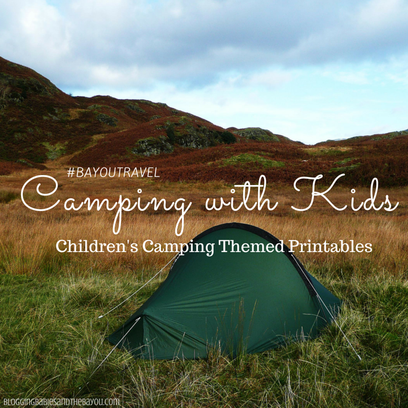 Camping with Kids - Childrens Camping Themed Printables #BayouTravel
