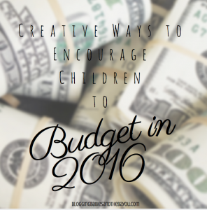 Creative ways to Encourage Children to Budget in 2016