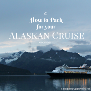 Cruise Chat- How to Pack for Your Alaskan Cruise #BayouTravel