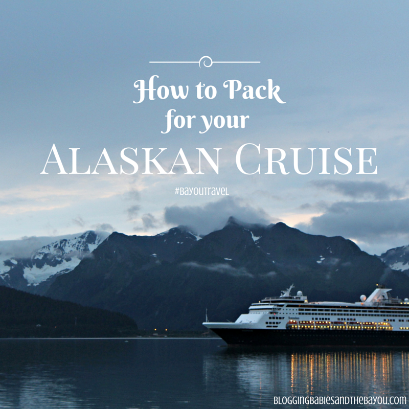 Cruise Chat - How to Pack For Your Alaskan Cruise #BayouTravel