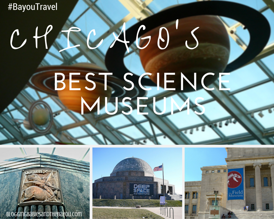 Educational Travel- Chicago BEST Science Museums #BayouTravel
