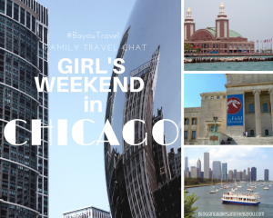 Family Travel Chat: Girl's Weekend in Chicago #BayouTravel