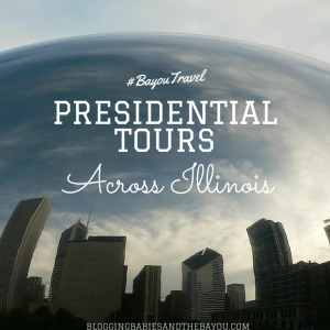 Family Travel Chat: Presidential Tours Across Illinois #BayouTravel